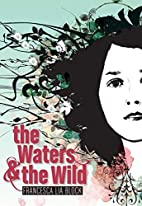 The Waters & the Wild by Francesca Lia Block