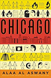 Chicago: A Novel – tekijä: Alaa Al Aswany