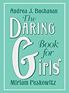 The Daring Book for Girls by Andrea J.…