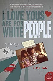 I Love Yous Are for White People: A Memoir…