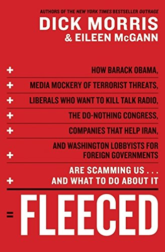 Image for Fleeced: How Barack Obama, Media Mockery of Terrorist Threats, Liberals Who Want to Kill Talk Radio, the Do-Nothing Congress, Companies That Help Iran, and Washington Lobbyists for Foreign Governments Are Scamming Us ... and What to Do About It