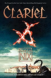 Clariel: The Lost Abhorsen (The Old Kingdom)…