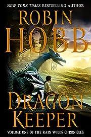 Dragon Keeper (Rain Wilds Chronicles, Vol.…