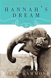 Hannah's Dream: A Novel af Diane Hammond