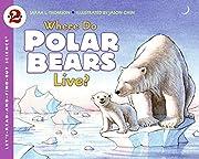 Where Do Polar Bears Live?…