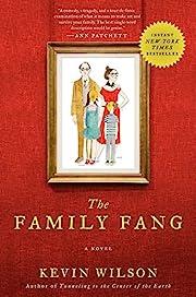 The Family Fang: A Novel av Kevin Wilson