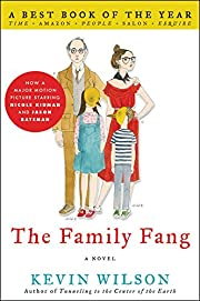 The Family Fang: A Novel by Kevin Wilson