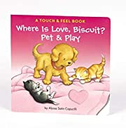 Where Is Love, Biscuit?: A Touch & Feel Book…