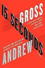 15 Seconds af Andrew Gross