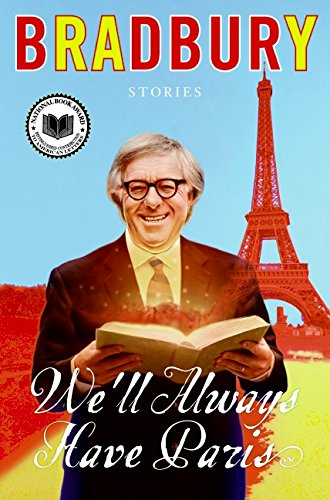 We'll Always Have Paris: Stories, Bradbury, Ray