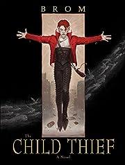 The Child Thief: A Novel de Brom