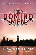 The Domino Men: A Novel by Jonathan Barnes