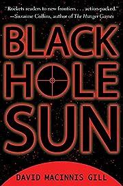 Black Hole Sun de David Macinnis Gill