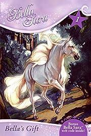 Bella's Gift (Bella Sara, Book 1) por…