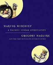Making Mischief: A Maurice Sendak…