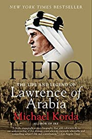 Hero: The Life and Legend of Lawrence of…