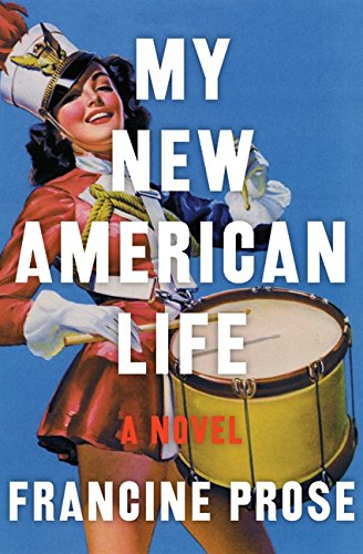 My New American Life: A Novel, Prose, Francine