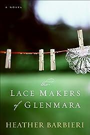 The Lace Makers of Glenmara: A Novel de…