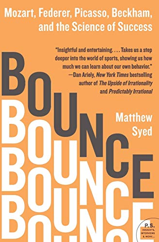 Bounce: Mozart, Federer, Picasso, Beckham, and the Science of Success (P.S.), by Syed, M.