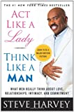 Act Like a Lady, Think Like a Man: What Men Really Think About Love, Relationships, Intimacy, and Commitment (2009) (Book) written by Steve Harvey
