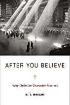 After You Believe: Why Christian Character…