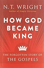 How God Became King: The Forgotten Story of…