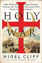 Holy War: How Vasco da Gama's Epic Voyages…