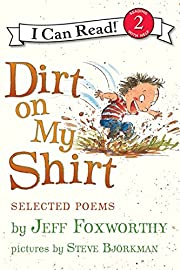 Dirt on My Shirt: Selected Poems (I Can Read…