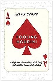 Fooling Houdini: Magicians, Mentalists, Math…