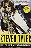 Does the noise in my head bother you? : a rock 'n' roll memoir / Steven Tyler, with David Dalton