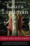 What the Dead Know: A Novel – tekijä:…