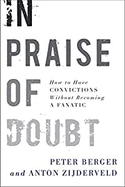 In Praise of Doubt: How to Have Convictions…