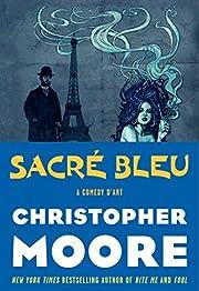 Sacre Bleu: A Comedy d'Art af Christopher…