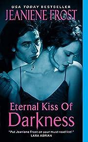 Eternal Kiss of Darkness af Jeaniene Frost