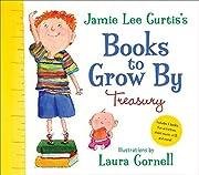 Jamie Lee Curtis's Books to Grow By Treasury…