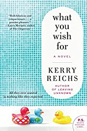 What You Wish For: A Novel von Kerry Reichs