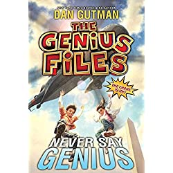 The Genius Files 2 Never Say Genius By Dan Gutman Librarything