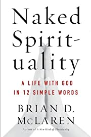 Naked spirituality : a life with God in 12…