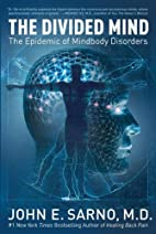 The Divided Mind: The Epidemic of Mindbody…