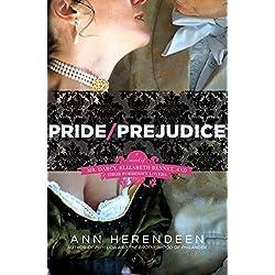 Pride/Prejudice: A Novel of Mr  Darcy, Elizabeth Bennet, and