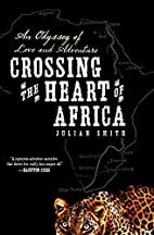 Crossing the Heart of Africa: An Odyssey of…