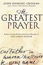 The Greatest Prayer: Rediscovering the…