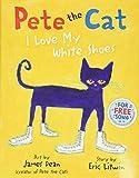 Pete the Cat: I Love My White Shoes de James…