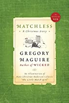 Matchless: A Christmas Story by Gregory…