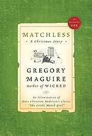 Matchless: A Christmas Story – tekijä:…