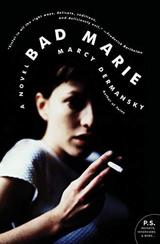Bad Marie, Dermansky, Marcy