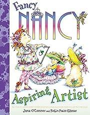 Fancy Nancy: Aspiring Artist de Jane…