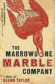 The Marrowbone Marble Company: A Novel por…
