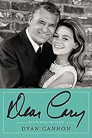 Dear Cary: My Life with Cary Grant par Dyan…