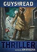 Guys Read: Thriller by Jon Scieszka